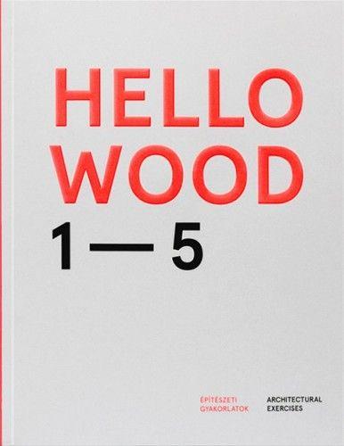 Hello Wood 1-5 - Építészeti gyakorlatok