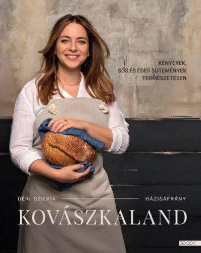 Kovászkaland - Kenyerek, sós és édes sütemények természetesen