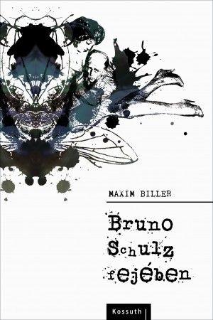 Bruno Schulz fejében - Maxim Biller pdf epub