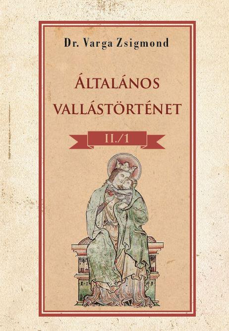 Általános vallástörténet II/I. kötet