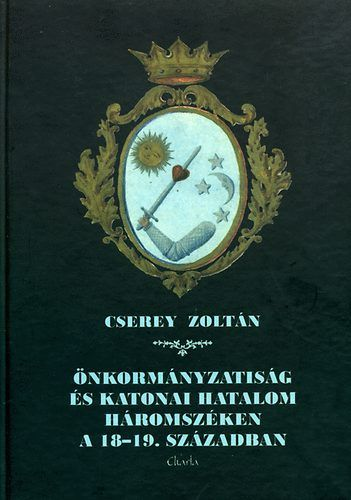 Önkormányzatiság és katonai hatalom Háromszéken a 18-19. században