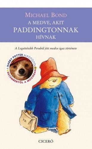 A medve, akit Paddingtonnak hívnak - Michael Bond pdf epub
