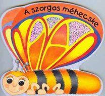 A szorgos méhecske