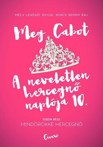 A neveletlen hercegnő naplója 10.