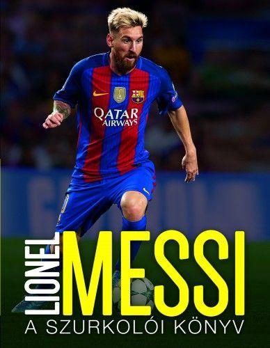Lionel Messi – A szurkolói könyv - Mike Perez |