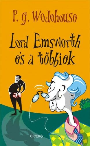 Lord Emsworth és a többiek - P. G. Wodehouse |
