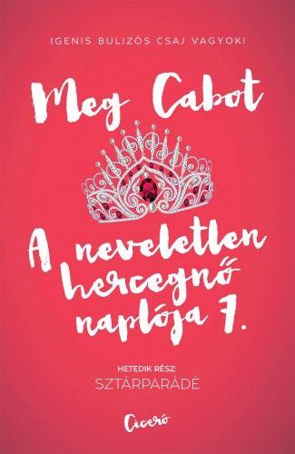 Meg Cabot - A neveletlen hercegnő naplója 7. Sztárparádé