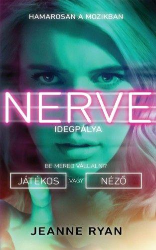 Nerve - Idegpálya - Jeanne Ryan |