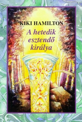 Kiki Hamilton - A hetedik esztendő királya