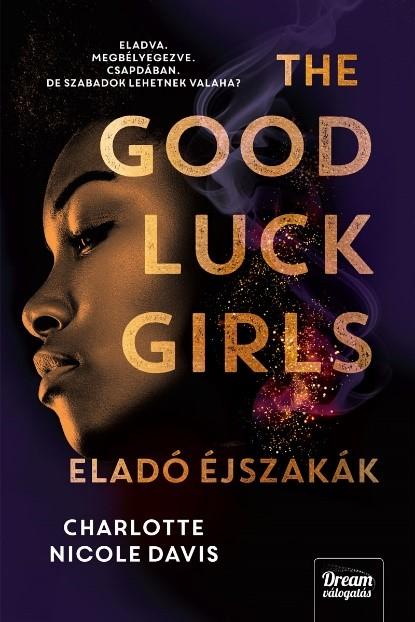 The Good Luck Girls – Eladó éjszakák