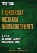 A hungarista mozgalom emigrációtörténete