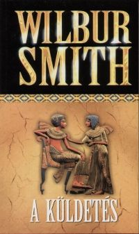 A küldetés - Wilbur Smith |
