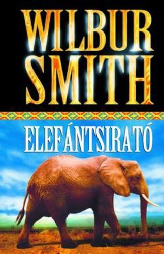 Elefántsirató - Wilbur Smith pdf epub