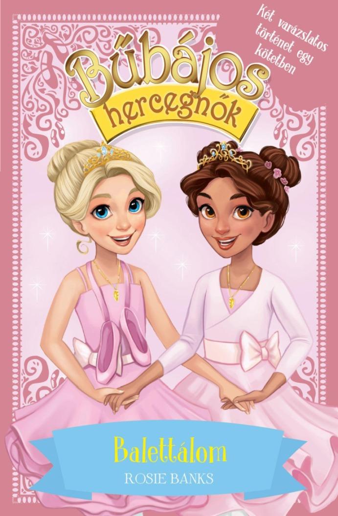 Bűbájos hercegnők Különkiadás 3. - Balettálom