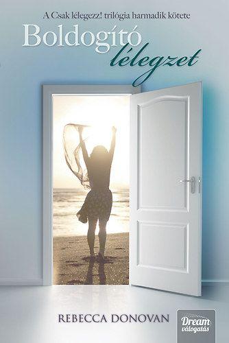Boldogító lélegzet - Csak lélegezz! trilógia 3. - Rebecca Donovan |