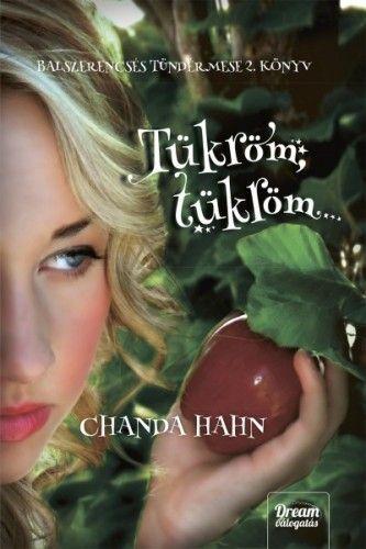 Tükröm, tükröm - Chanda Hahn |