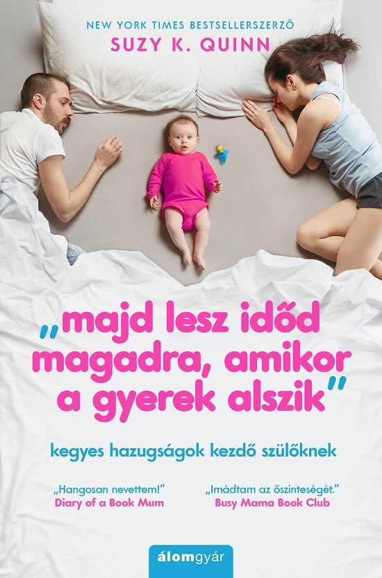 """""""majd lesz időd magadra, amikor a gyerek alszik"""""""