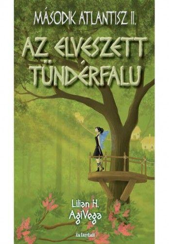 Az elveszett tündérfalu - Lilian H. AgiVega |