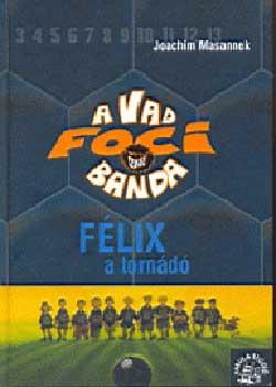 A Vad Focibanda 2. - Félix a tornádó
