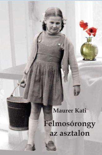 Felmosórongy az asztalon - Maurer Kati pdf epub