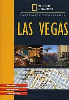 Las Vegas - National Geographic zsebkalauz - Steve Friess |