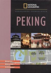 Peking - National Geographic zsebkalauz - Héléne Le Tac |