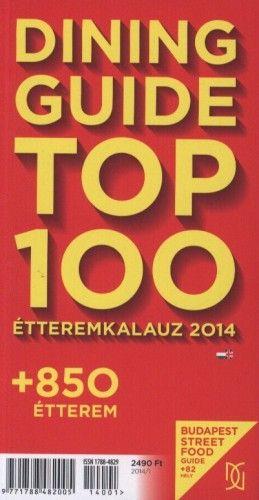 Dining Guide Top 100 étteremkalauz 2014 + 850 étterem
