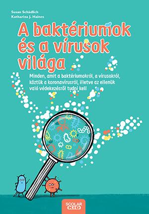 A baktériumok és a vírusok világa