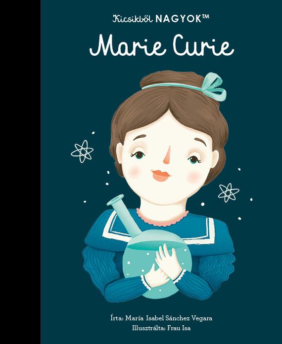 Kicsikből NAGYOK - Marie Curie