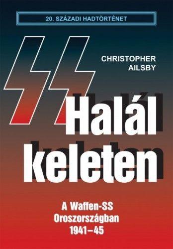 Halál keleten - Christopher Ailsby pdf epub