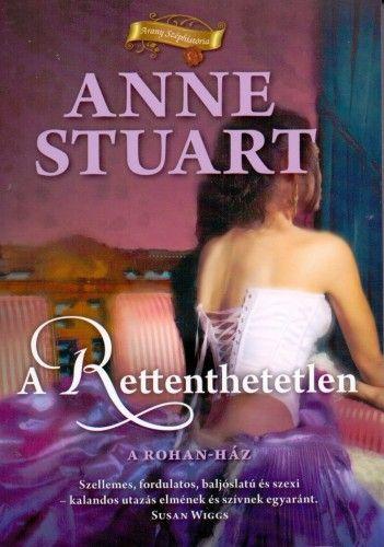 A Rettenthetetlen - Anne Stuart |