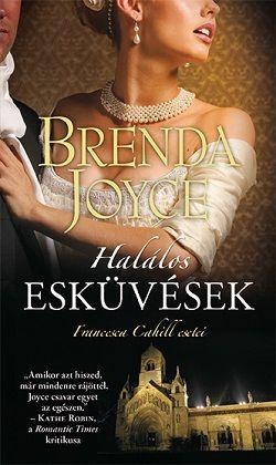 Halálos esküvések - Brenda Joyce |