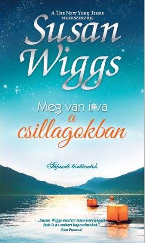 Meg van írva a csillagokban - Susan Wiggs |