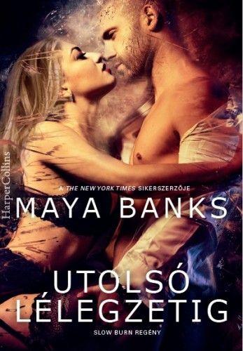 Utolsó lélegzetig - Maya Banks pdf epub