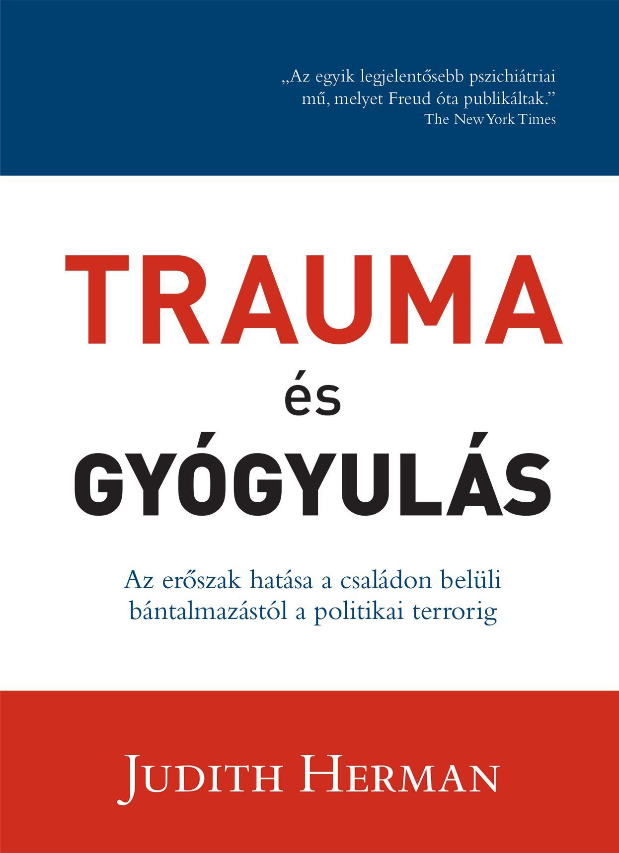 Trauma és gyógyulás - Judith Herman |