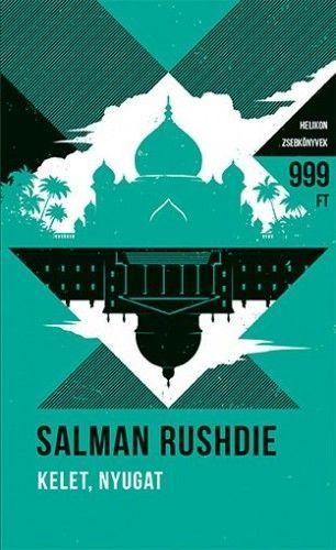 Kelet, Nyugat - Helikon Zsebkönyvek 51. - Salman Rushdie pdf epub