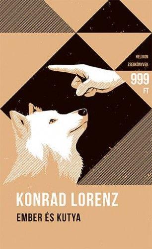 Ember és kutya - Helikon Zsebkönyvek 53. - Konrad Lorenz |