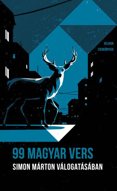 99 magyar vers - Simon Márton válogatásában - Helikon Zsebkönyvek 99.