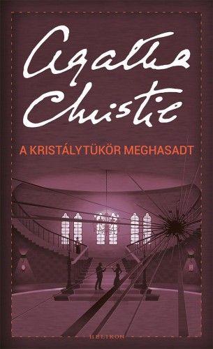 A kristálytükör meghasadt - Agatha Christie |