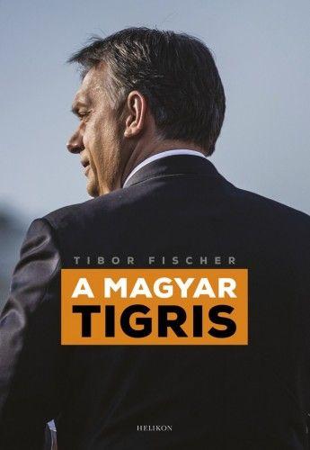 A magyar tigris - Tibor Fischer pdf epub