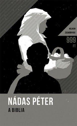 A Biblia - Nádas Péter pdf epub