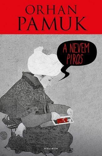 A nevem Piros - Orhan Pamuk |