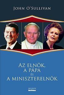 Az elnök, a pápa és a miniszterelnök - John O'Sullivan pdf epub