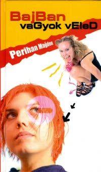 Bajban vagyok veled - Perihan Magden |