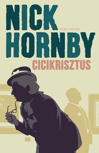 Cicikrisztus - Nick Hornby |