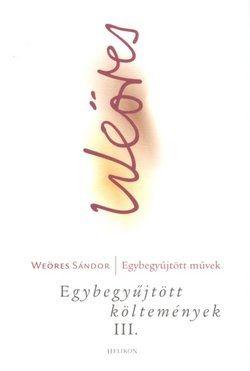 Egybegyűjtött költemények III. - Weöres Sándor pdf epub