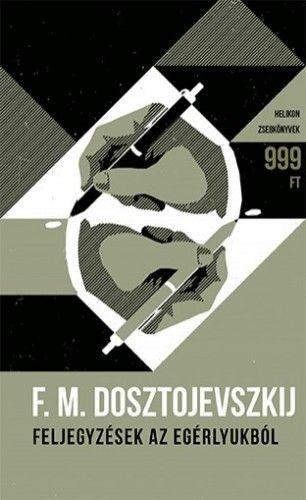 Feljegyzések az egérlyukból - Fjodor Mihajlovics Dosztojevszkij |