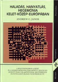 Haladás, hanyatlás, hegemónia Kelet-Közép-Európában