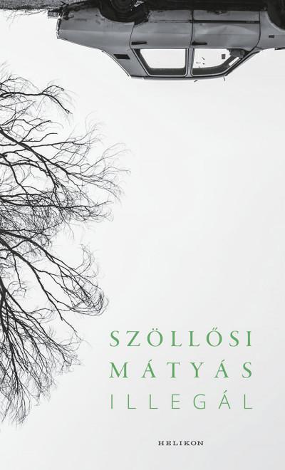 Illegál - Szöllősi Mátyás pdf epub