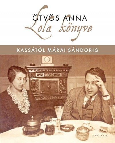 Lola könyve - Kassától Márai Sándorig - Ötvös Anna pdf epub